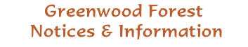Greenwood Forest  Notices & Information